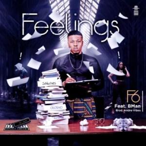 """F6 - """"Feelings"""" ft. Bman"""